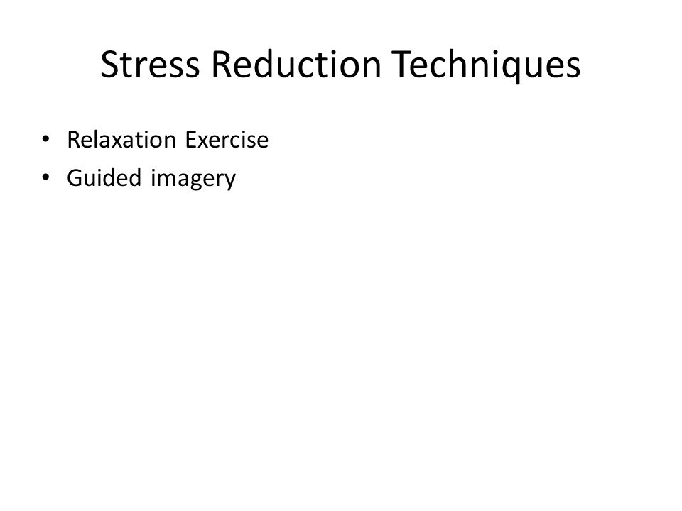 Stress Reduction Techniques Relaxation Exercise Guided imagery