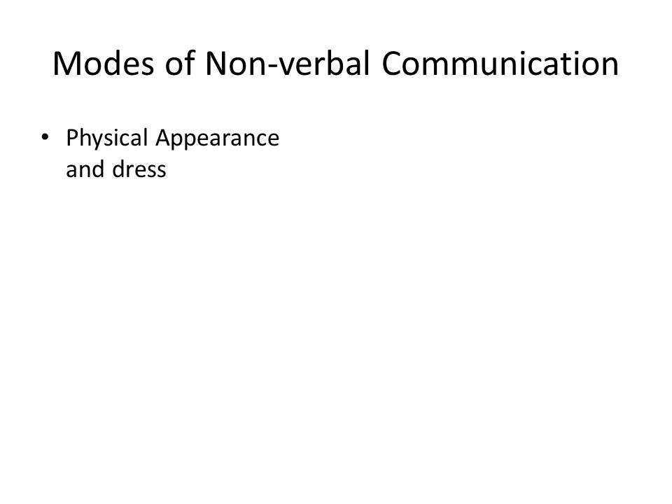 Modes of Non-verbal Communication Physical Appearance and dress