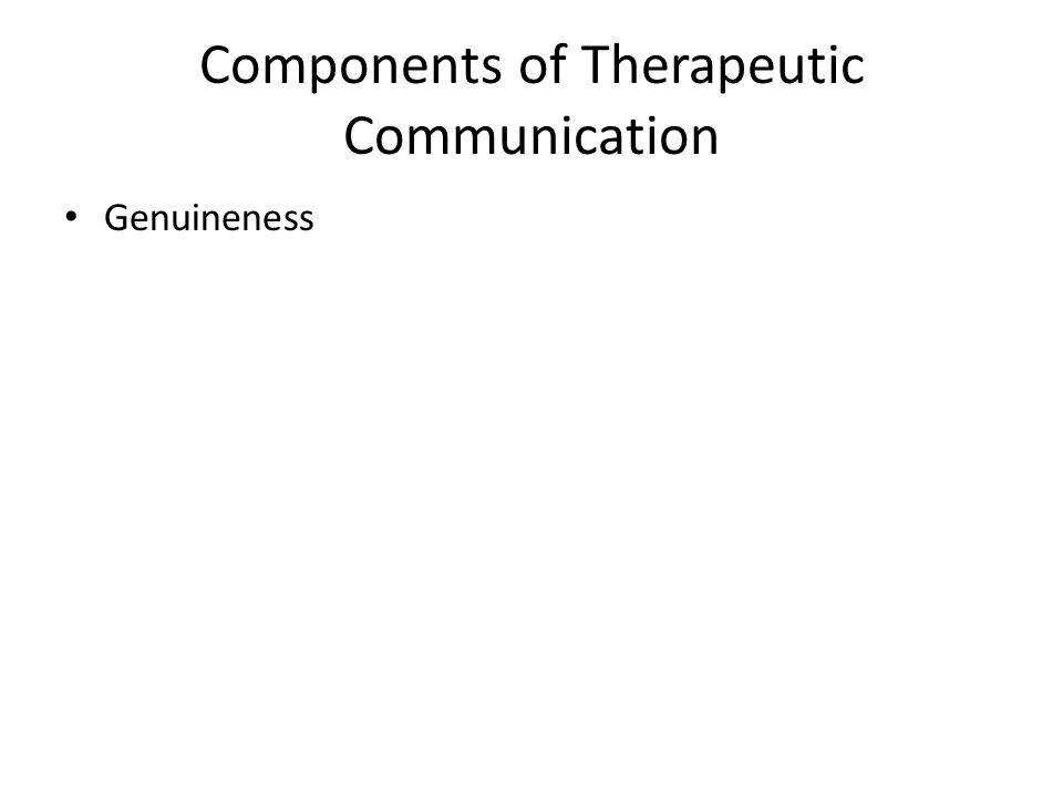 Components of Therapeutic Communication Genuineness