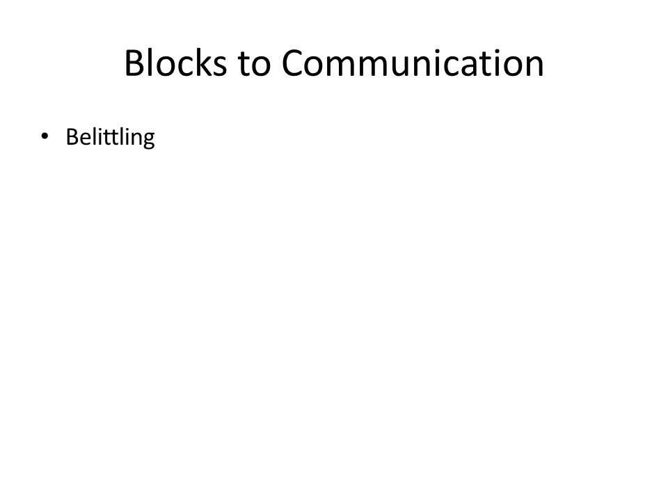Blocks to Communication Belittling