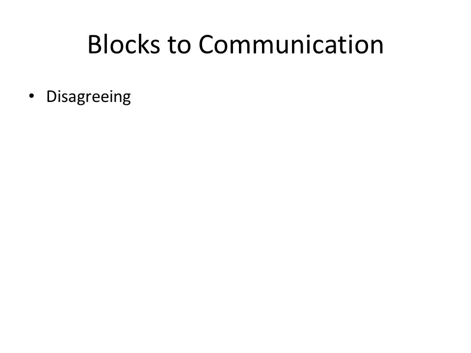 Blocks to Communication Disagreeing
