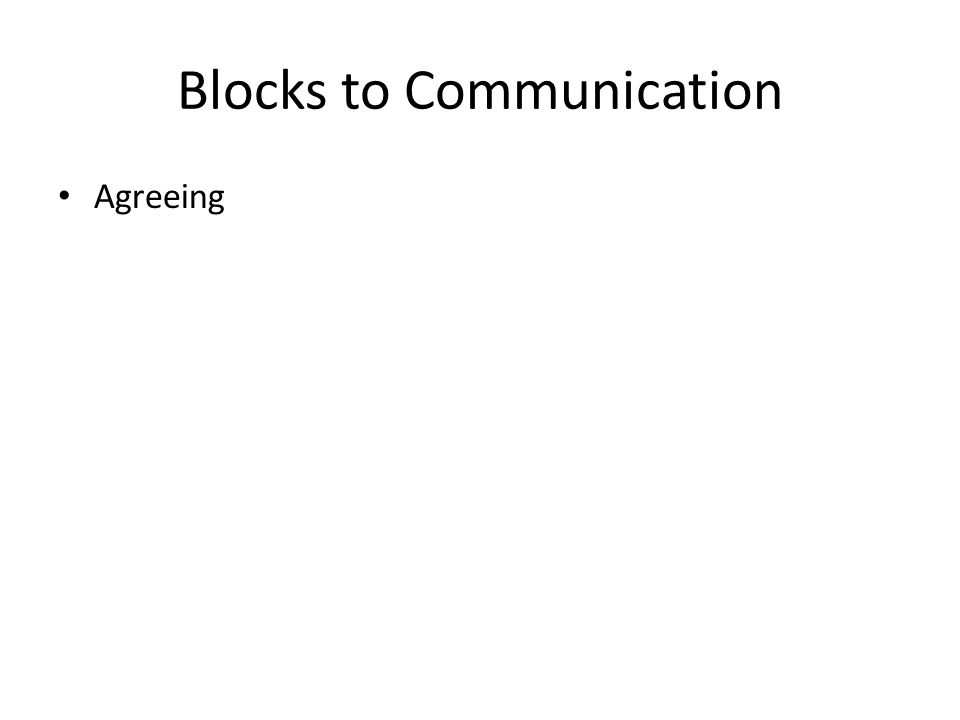 Blocks to Communication Agreeing