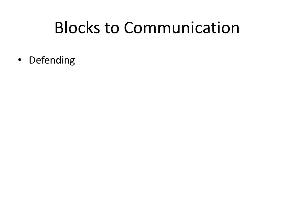 Blocks to Communication Defending