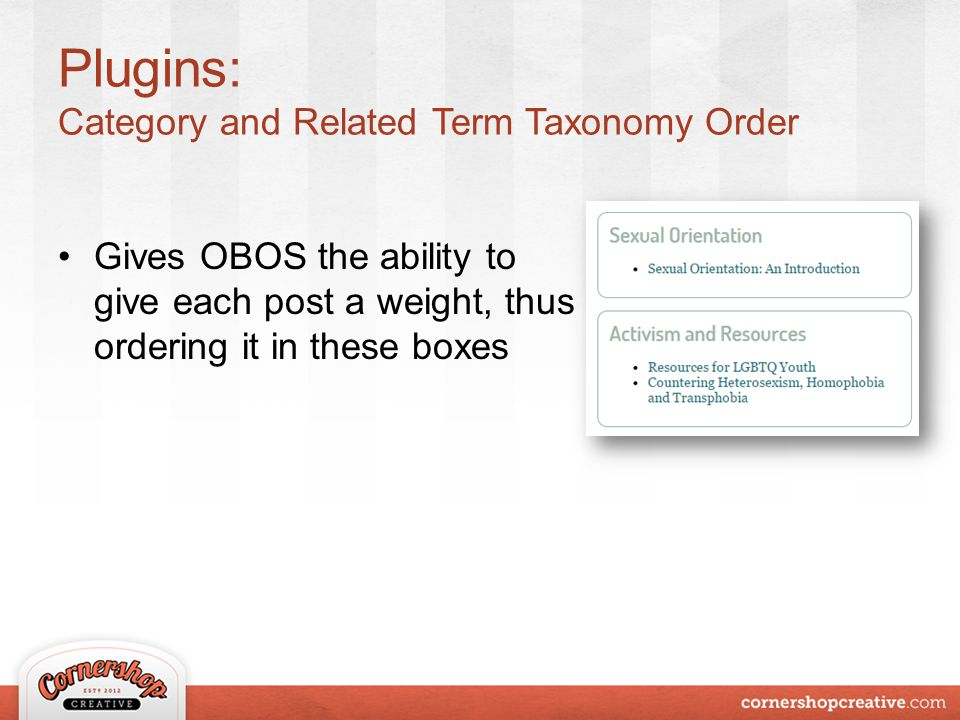 Plugins: Category and Related Term Taxonomy Order Gives OBOS the ability to give each post a weight, thus ordering it in these boxes