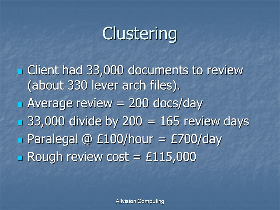 Allvision Computing Clustering Client had 33,000 documents to review (about 330 lever arch files).