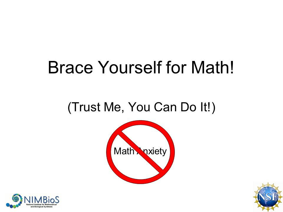 Brace Yourself for Math! (Trust Me, You Can Do It!) Math Anxiety