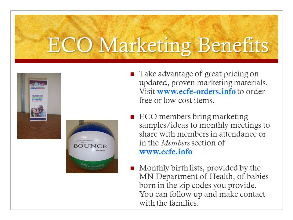 ECO Marketing Benefits Take advantage of great pricing on updated, proven marketing materials.