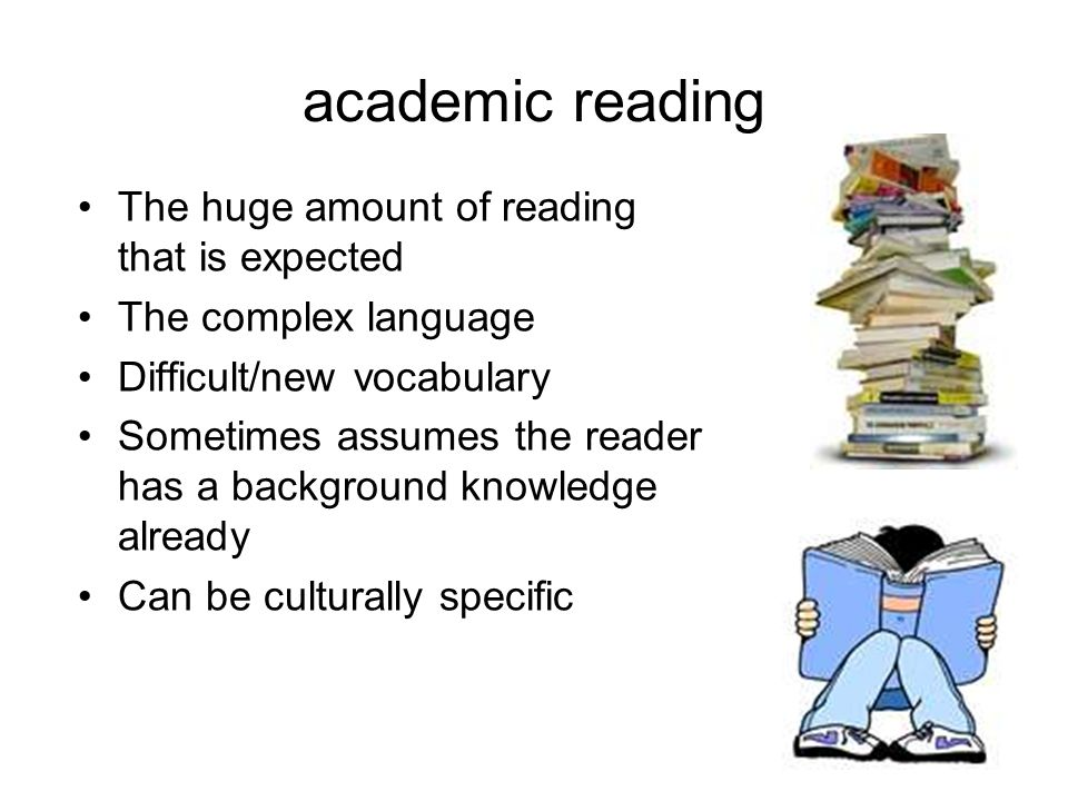 Reading is… A developmental process: structure of what you're reading (type of text) how you're reading it (the technique) purpose of reading (looking for information, detail, biasness)