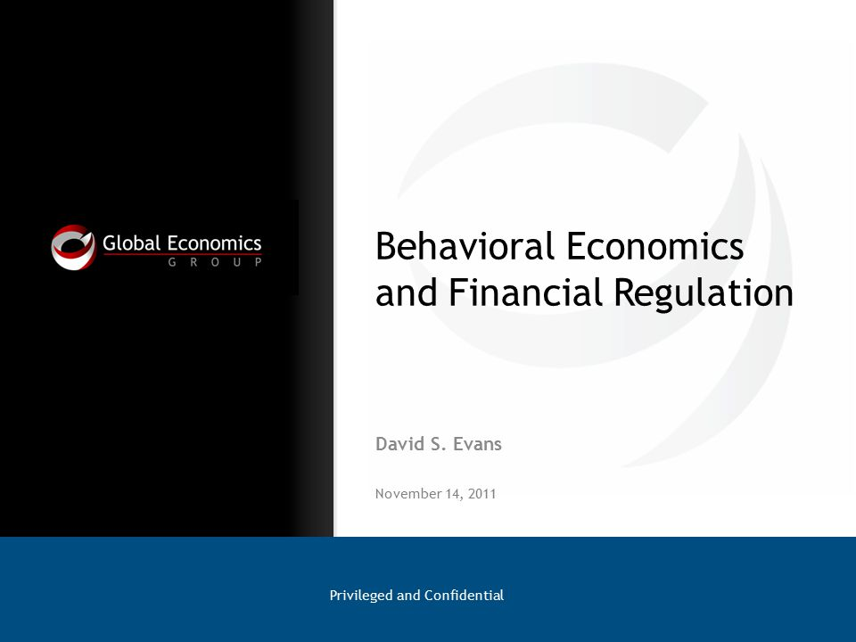 Behavioral Economics and Financial Regulation David S.