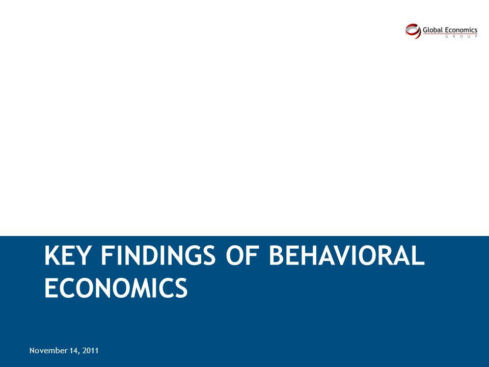KEY FINDINGS OF BEHAVIORAL ECONOMICS November 14, 2011