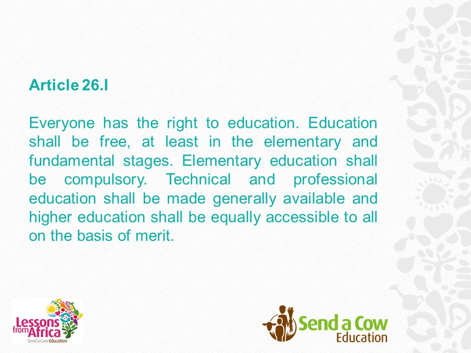 Article 26.I Everyone has the right to education.