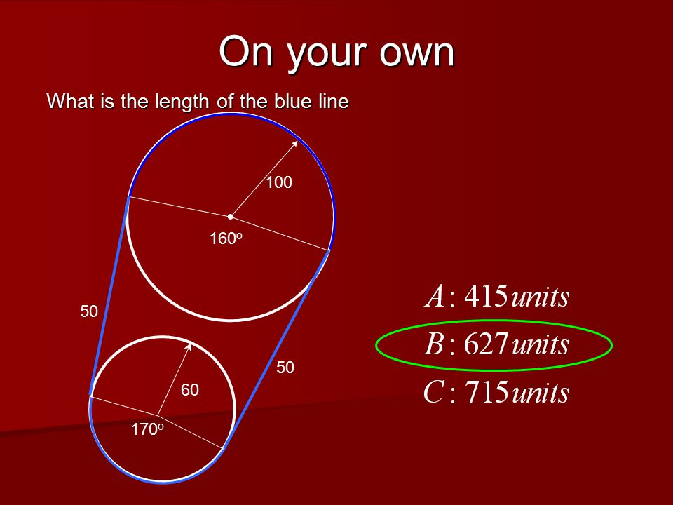 On your own What is the length of the blue line 60 100 50 170 o 160 o