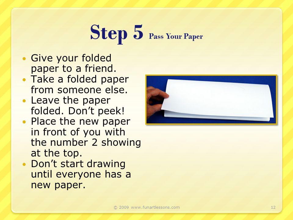 Step 5 Pass Your Paper Give your folded paper to a friend.