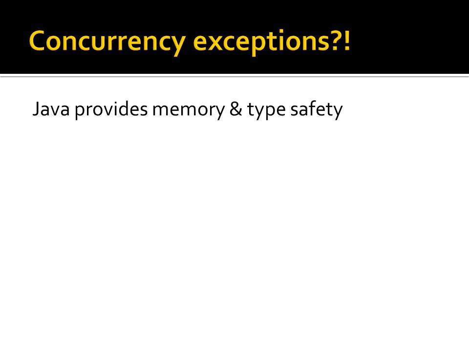 Java provides memory & type safety