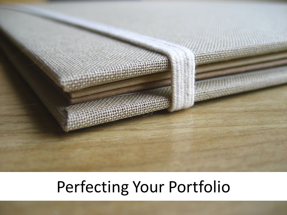 Perfecting Your Portfolio