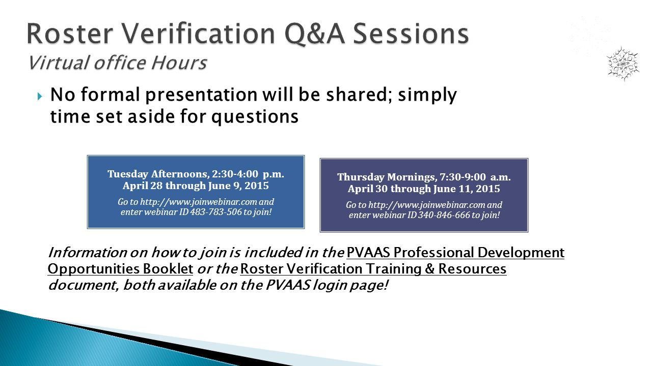  No formal presentation will be shared; simply time set aside for questions Tuesday Afternoons, 2:30-4:00 p.m.
