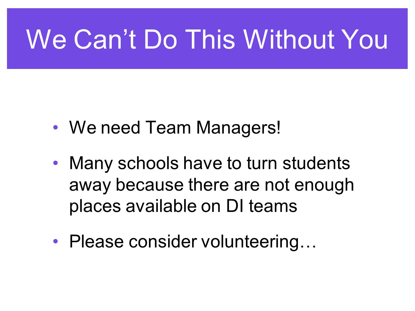 We Can't Do This Without You We need Team Managers.