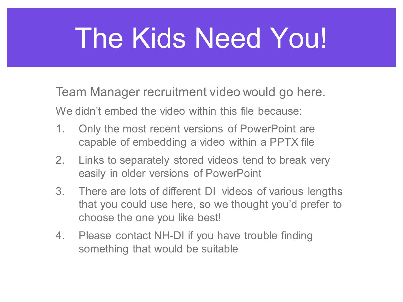 The Kids Need You. Team Manager recruitment video would go here.