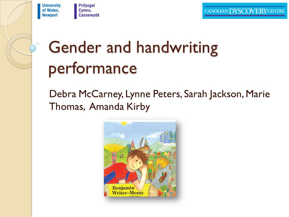 Debra McCarney, Lynne Peters, Sarah Jackson, Marie Thomas, Amanda Kirby Gender and handwriting performance