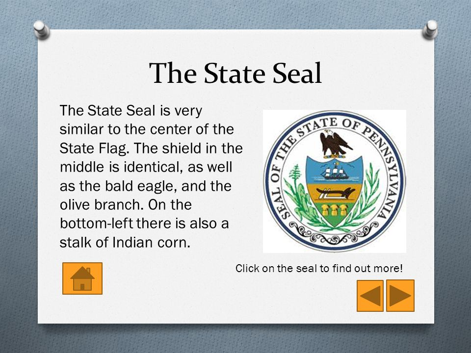 The State Seal The State Seal is very similar to the center of the State Flag.
