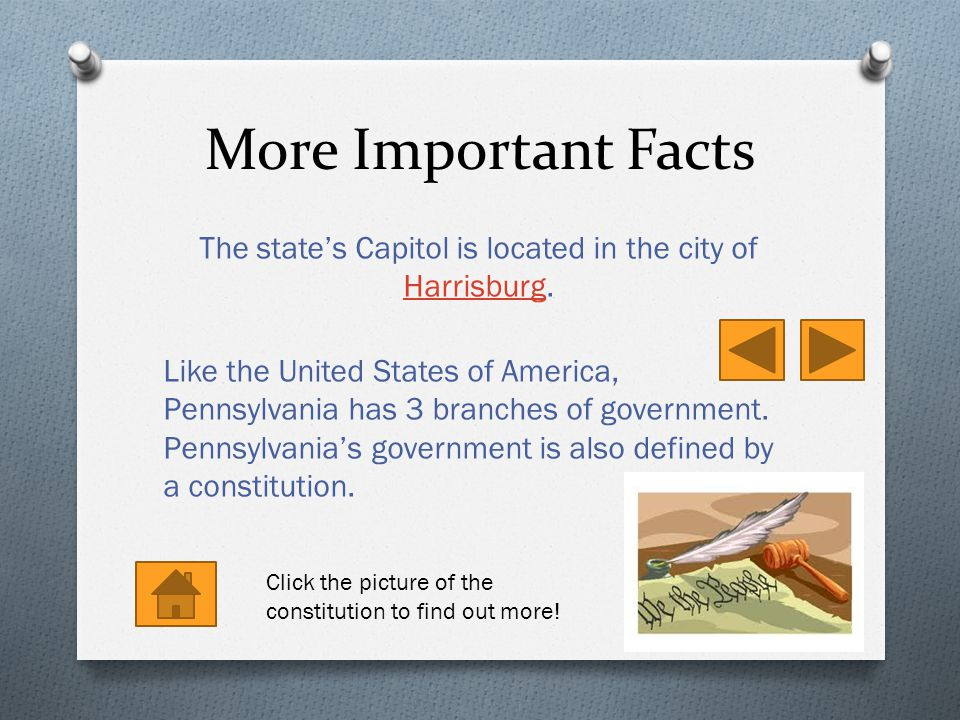 More Important Facts The state's Capitol is located in the city of Harrisburg.