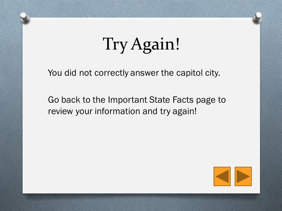Correct! Harrisburg is the capitol city of Pennsylvania.