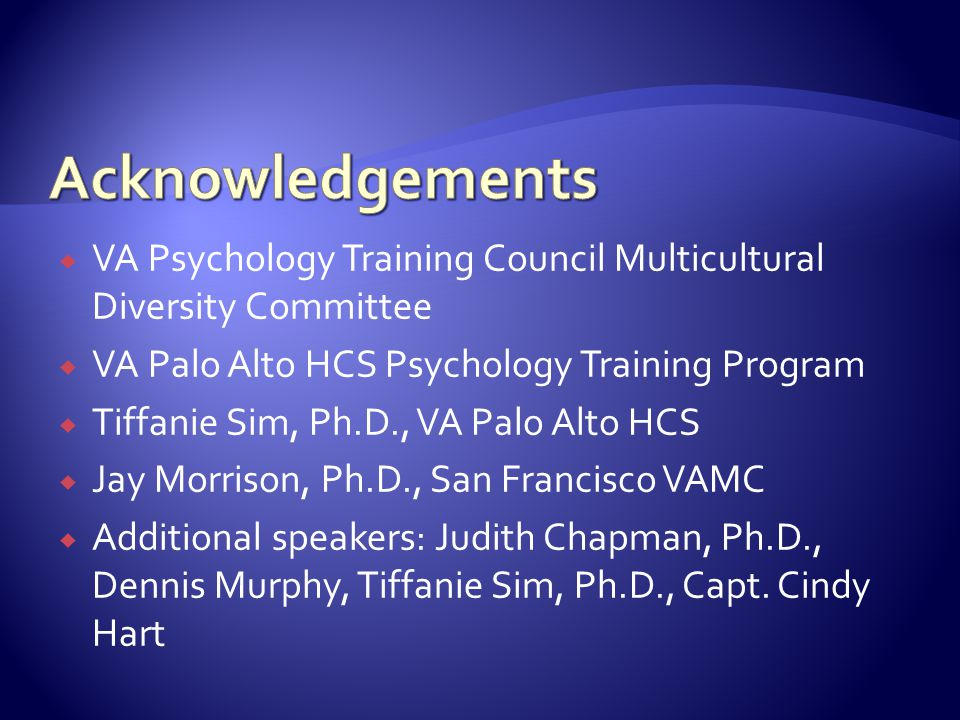  VA Psychology Training Council Multicultural Diversity Committee  VA Palo Alto HCS Psychology Training Program  Tiffanie Sim, Ph.D., VA Palo Alto