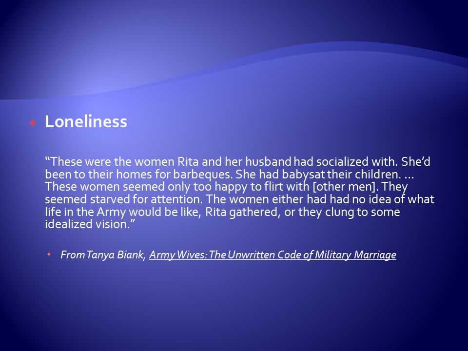 " Loneliness ""These were the women Rita and her husband had socialized with. She'd been to their homes for barbeques. She had babysat their children."