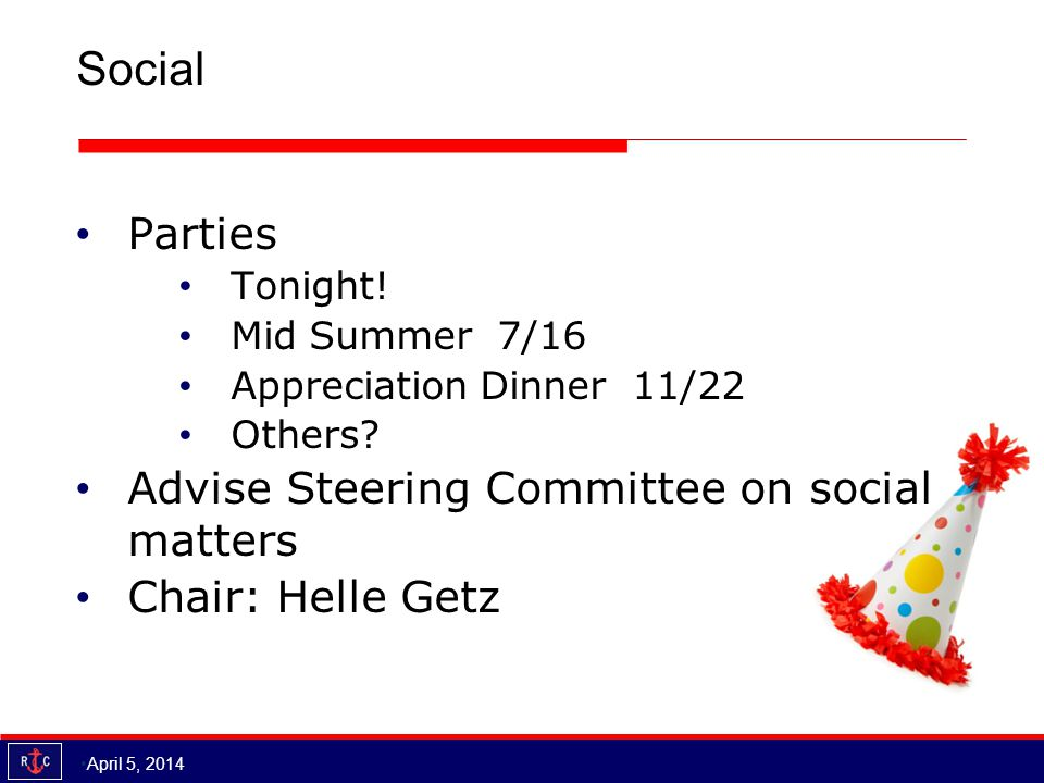 Social Parties Tonight. Mid Summer 7/16 Appreciation Dinner 11/22 Others.