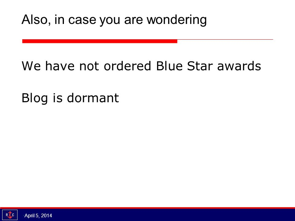 Also, in case you are wondering We have not ordered Blue Star awards Blog is dormant April 5, 2014