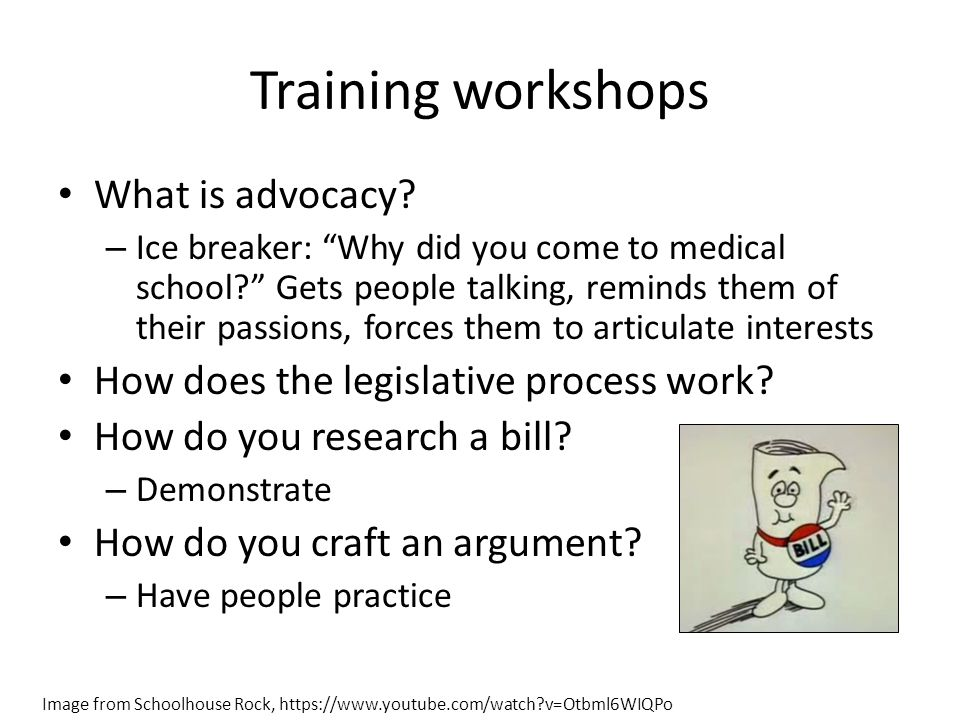 "Training workshops What is advocacy? – Ice breaker: ""Why did you come to medical school?"" Gets people talking, reminds them of their passions, forces"