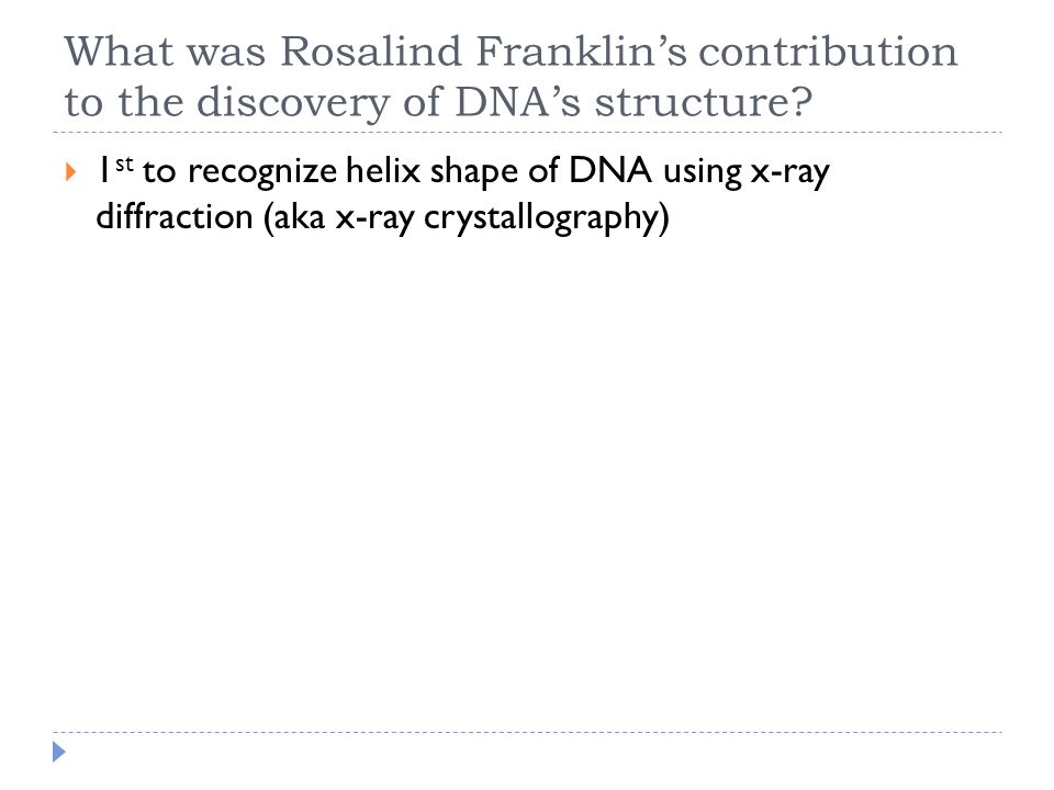 What was Rosalind Franklin's contribution to the discovery of DNA's structure.