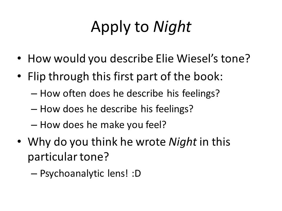 Apply to Night How would you describe Elie Wiesel's tone.