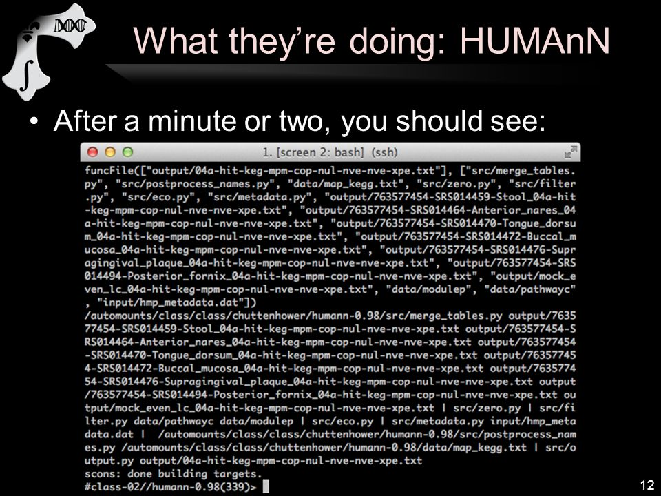What they're doing: HUMAnN After a minute or two, you should see: 12