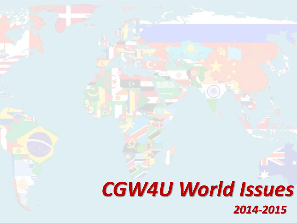 CGW4U World Issues (University Level) Today's Agenda: -Introductions -What is the course about.
