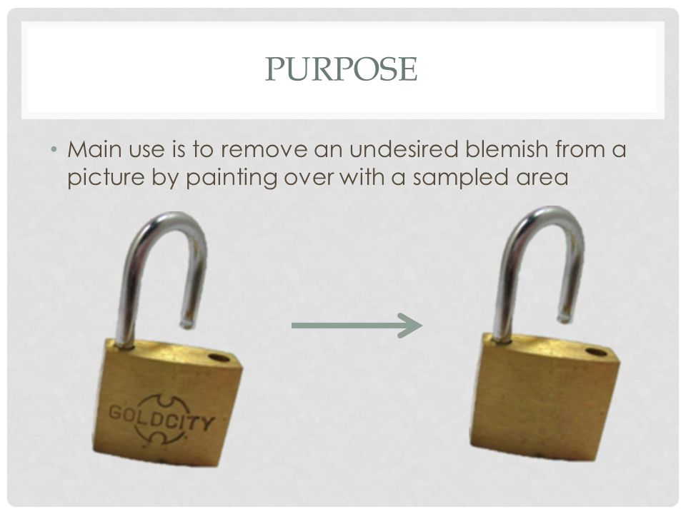 PURPOSE Main use is to remove an undesired blemish from a picture by painting over with a sampled area