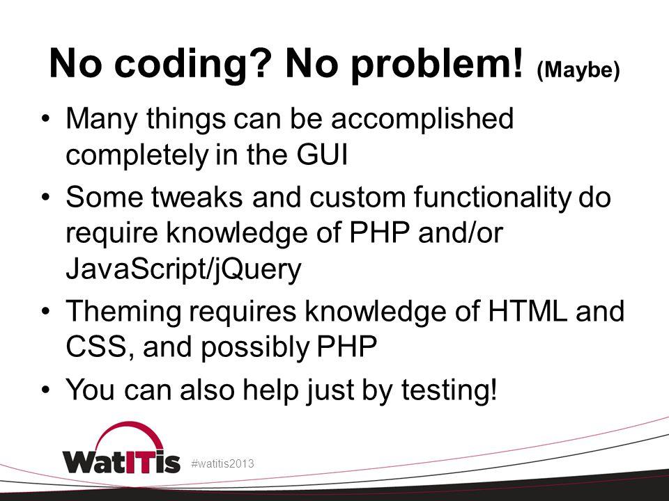 No coding. No problem.