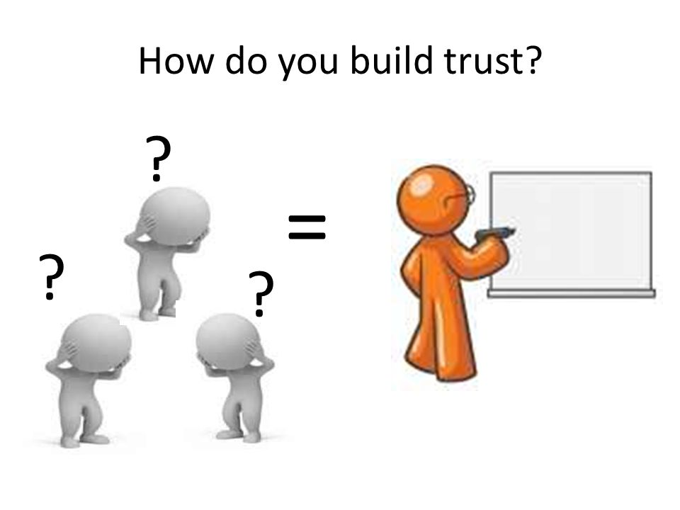 How do you build trust =