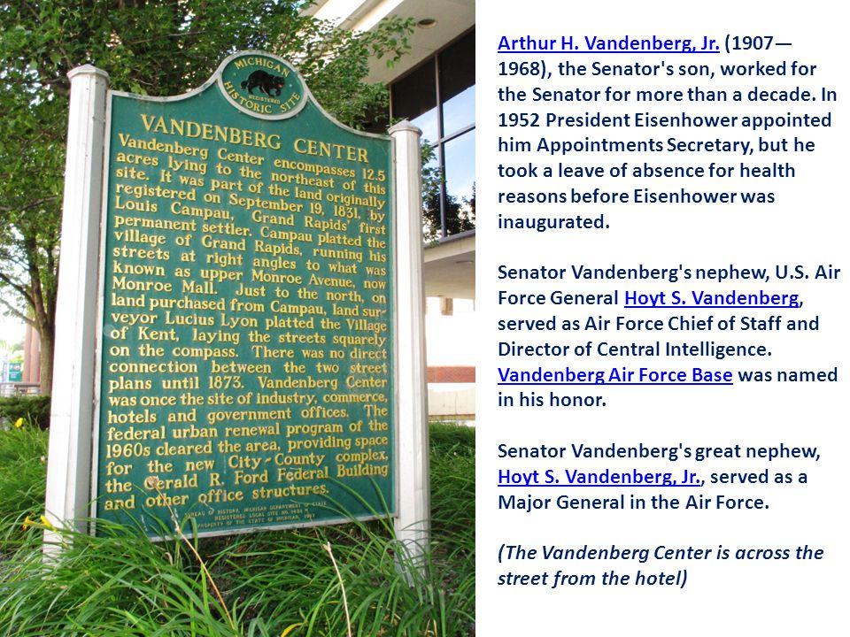 Arthur H. Vandenberg, Jr.Arthur H. Vandenberg, Jr.