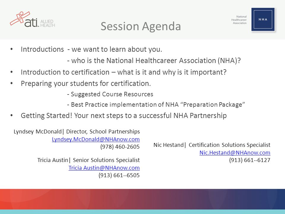Next Steps for Successful Implementation Step 1: Identify which NHA certifications align with your health sciencce pathway program(s).