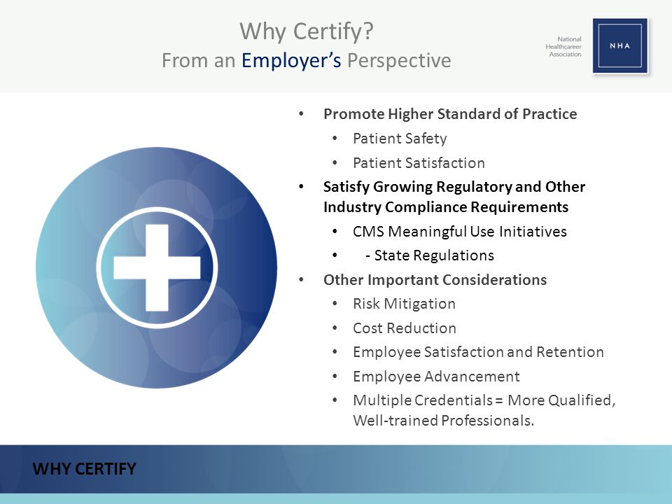 Promote Higher Standard of Practice Patient Safety Patient Satisfaction Satisfy Growing Regulatory and Other Industry Compliance Requirements CMS Mean