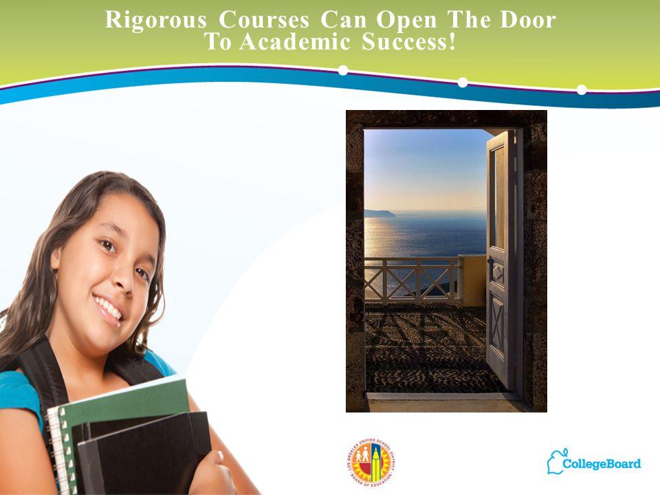 13 Rigorous Courses Can Open The Door To Academic Success!
