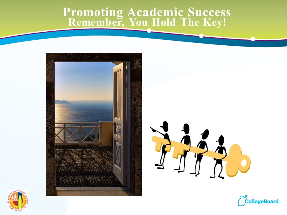 42 Promoting Academic Success Remember, You Hold The Key!