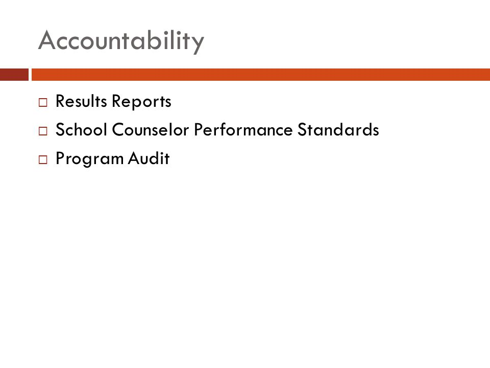 Accountability  Results Reports  School Counselor Performance Standards  Program Audit