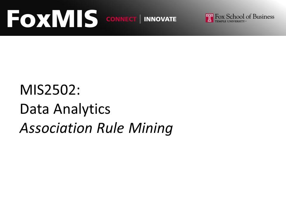 MIS2502: Data Analytics Association Rule Mining