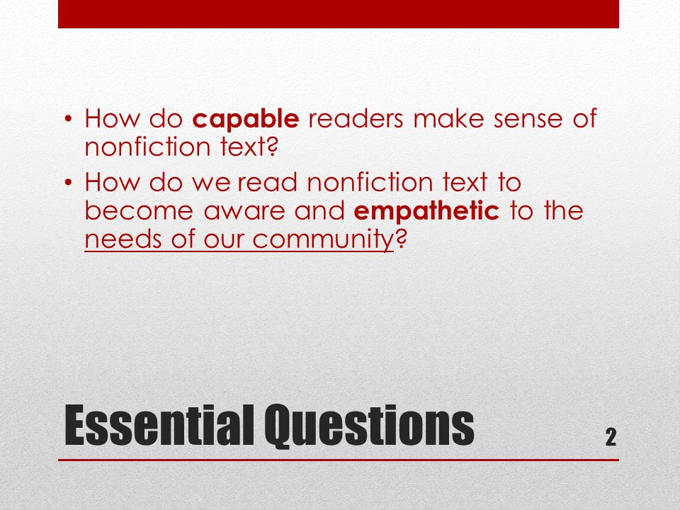 Essential Questions How do capable readers make sense of nonfiction text.