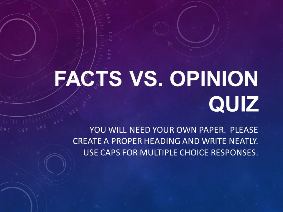 12.WHICH OF THE FOLLOWING STATEMENTS IS FACT RATHER THAN AN OPINION.