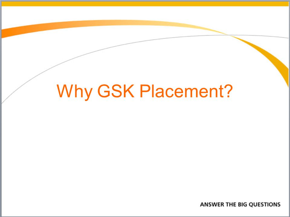 Why did I choose GSK.Lab Support Technician Why GSK.