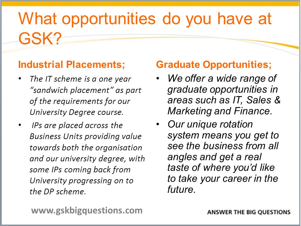 What opportunities do you have at GSK.