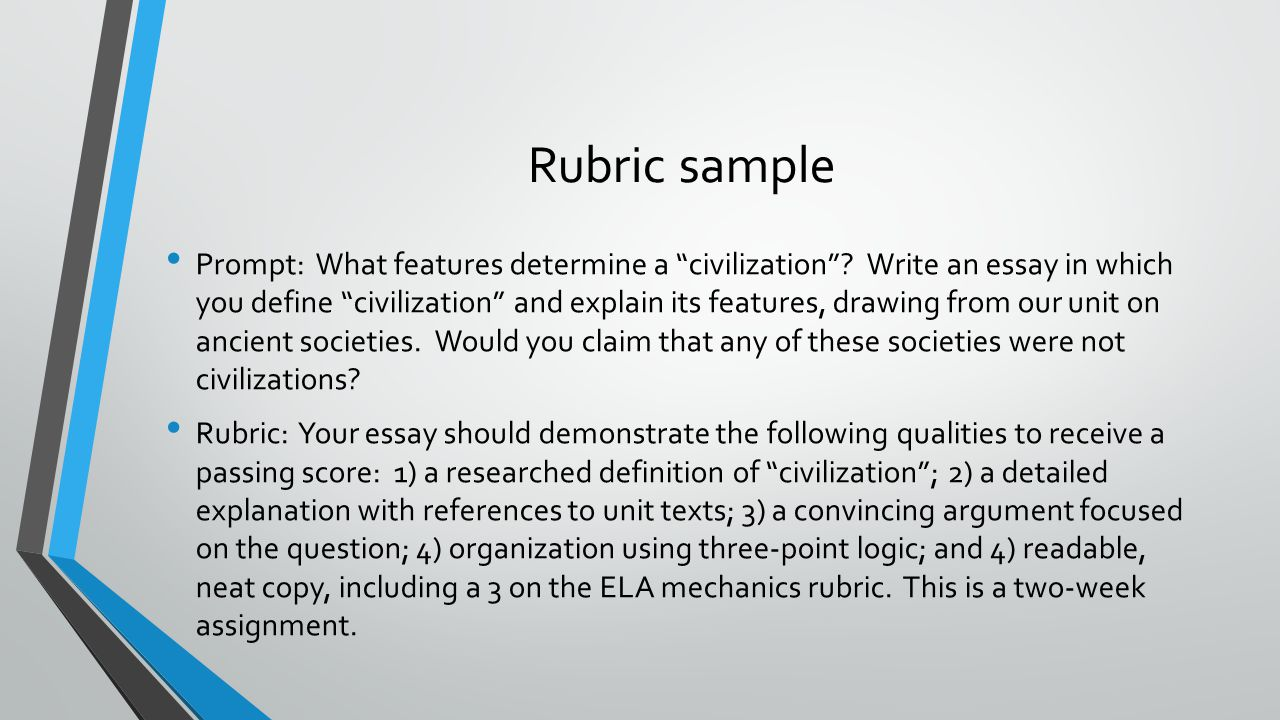 """Rubric sample Prompt: What features determine a """"civilization""""? Write an essay in which you define """"civilization"""" and explain its features, drawing fr"""